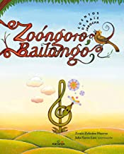 Zoongoro, bailongo: Cuento de raiz Jarocha / Jarocha's Root Tale (Spanish Edition)