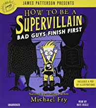 How to Be a Supervillain: Bad Guys Finish First (How to Be a Supervillain, 3)