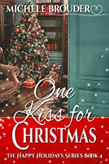 One Kiss for Christmas (The Happy Holidays Series Book 4) Kindle Edition