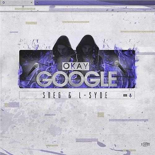 Okay Google [Explicit] de SNEG & L-SYDE en Amazon Music - Amazon.es