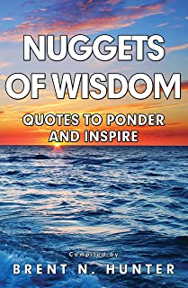 Nuggets of Wisdom: Quotes to Ponder and Inspire