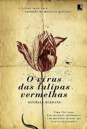 O vírus das tulipas vermelhas