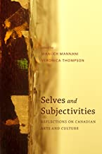 Selves and Subjectivities: Reflections on Canadian Arts and Culture