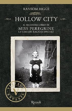 Miss Peregrine. Hollow City (Miss Peregrine. La casa dei ragazzi speciali Vol. 2)