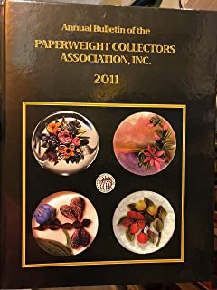 Annual Bulletin of the Paperweight Collectors Association, Inc. 2011