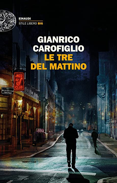 le tre del mattino (italiano) copertina flessibile- gianrico carofiglio 978-8806236076