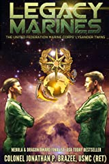 Legacy Marines (The United Federation Marine Corps' Lysander Twins Book 1) Kindle Edition