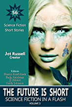The Future Is Short: Science Fiction in a Flash (Volume 3)