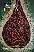The Value of Hawaiʻi 3: Hulihia, the Turning (Biography Monographs)