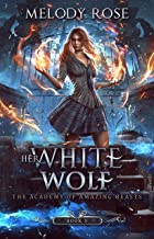 Her White Wolf (The Academy of Amazing Beasts Book 1)