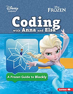 Coding with Anna and Elsa: A Frozen Guide to Blockly (Disney Frozen)