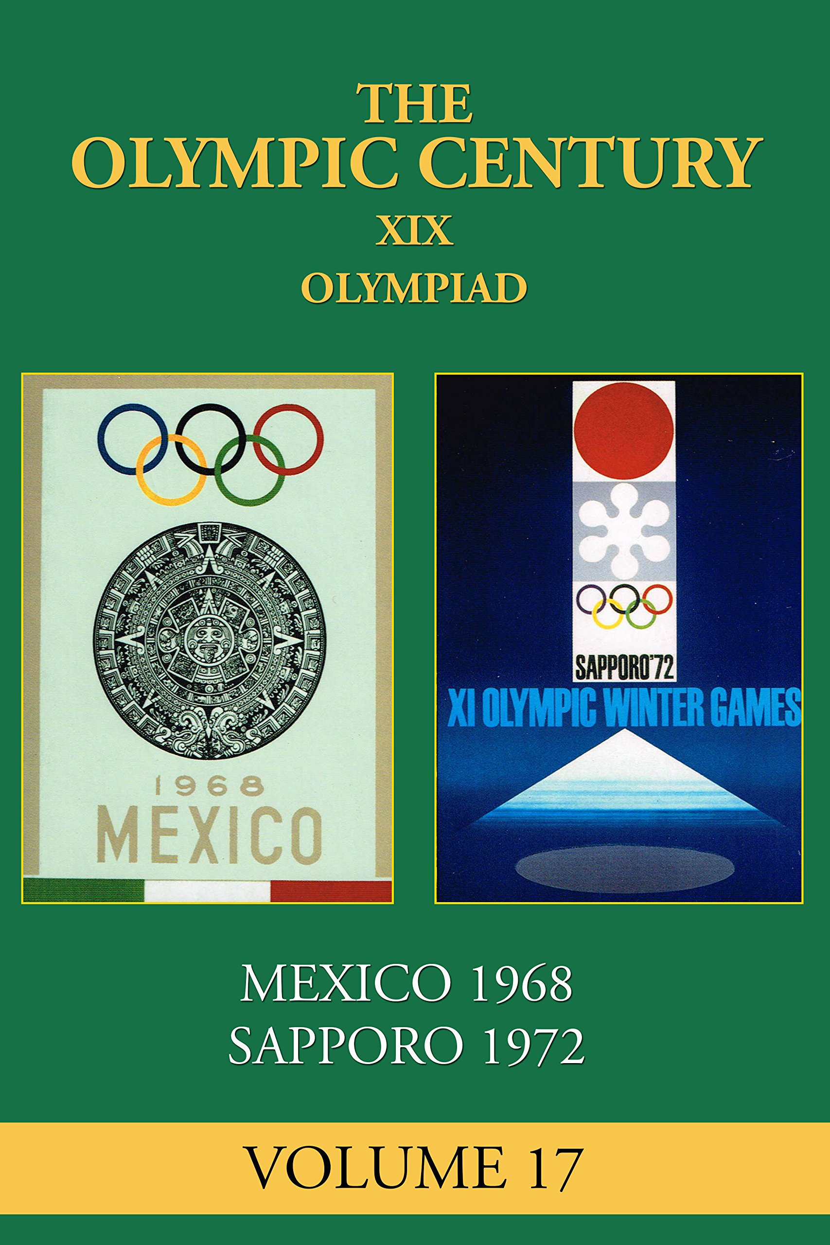 XIX Olympiad: Mexico City 1968, Sapporo 1972 (The Olympic Century Book 17) (English Edition)