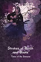 Strokes of Brush and Blade: Tales of the Samurai