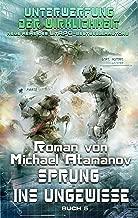 Sprung ins Ungewisse  (Unterwerfung der Wirklichkeit Buch 5): LitRPG-Serie (German Edition)