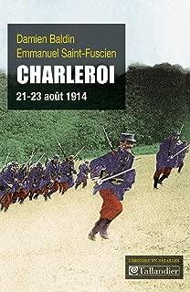 Charleroi: 21-23 août 1914 (L'histoire en batailles) (French Edition)
