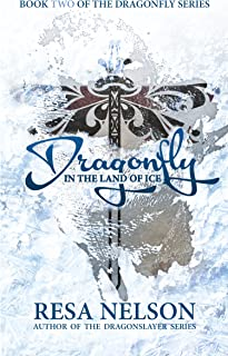 Dragonfly in the Land of Ice: Book Two of the Dragonfly Series