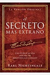 El Secreto Más Extraño: Una Publicación Oficial de Nightingale Conant (An Official Nightingale Conant Publication) (Spanish Edition) eBook Kindle