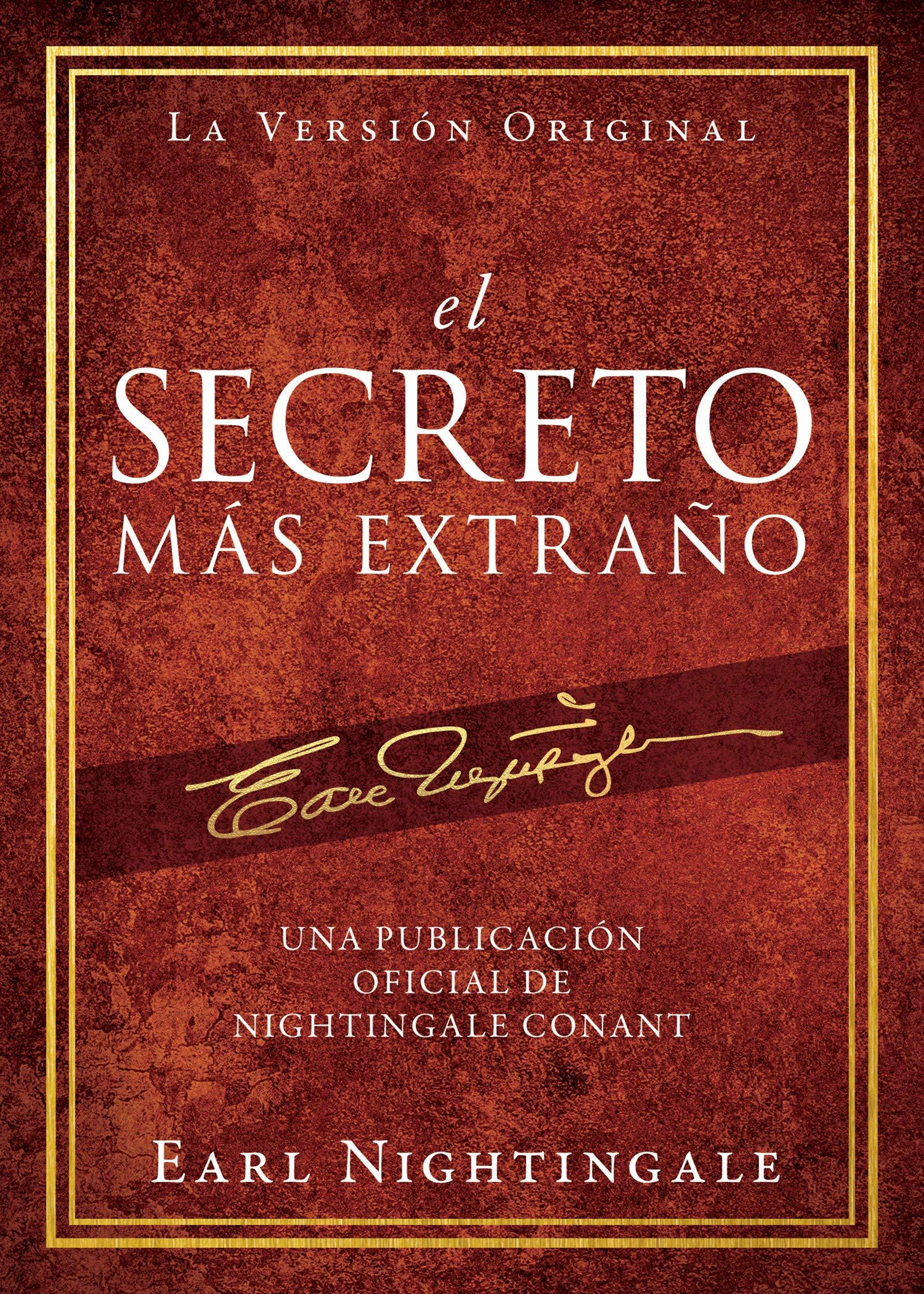 El Secreto Más Extraño: Una Publicación Oficial de Nightingale Conant (An Official Nightingale Conant Publication) (Spanish Edition)