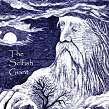 The Selfish Giant: Annotated, Illustrated (Must Read Children's Classics Book 1) (English Edition)