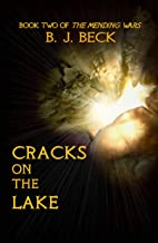Cracks on the Lake: Book Two of the Mending Wars