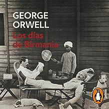 Los días de Birmania (edición definitiva avalada por The Orwell Estate) [Burmese Days]