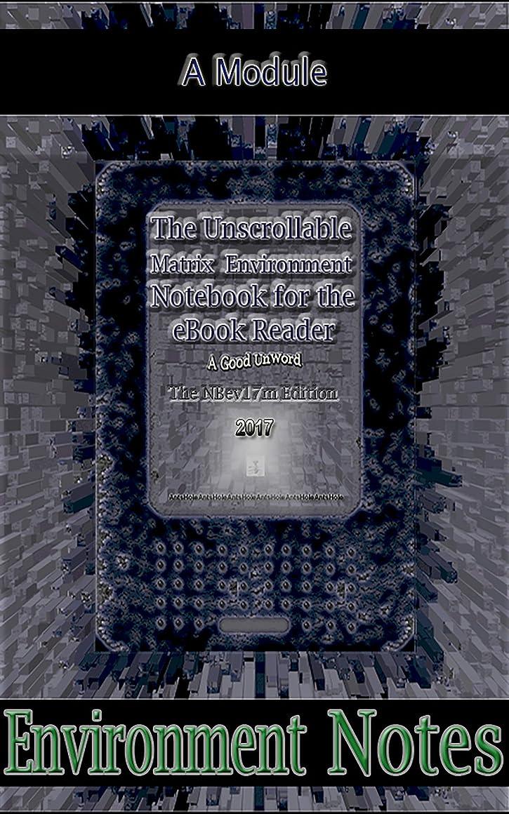 磁器前提夜の動物園The Unscrollable Matrix Environment Notebook for the eBook Reader, The NBev17m Edition: A Module (English Edition)
