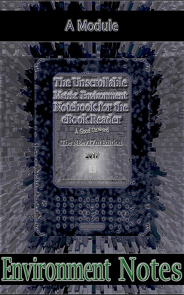 ウォルターカニンガム収束気付くThe Unscrollable Matrix Environment Notebook for the eBook Reader, The NBev17m Edition: A Module (English Edition)