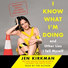 I Know What I'm Doing - and Other Lies I Tell Myself: Dispatches from a Life Under Construction