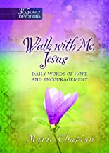Walk With Me Jesus: Daily Words of Hope and Encouragement