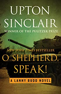 O Shepherd, Speak! (The Lanny Budd Novels Book 10)