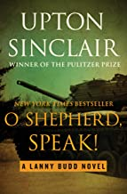 O Shepherd, Speak! (The Lanny Budd Novels Book 10)