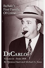 DiCarlo: Buffalo's First Family of Crime - Vol. II Kindle Edition