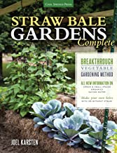 Straw Bale Gardens Complete: Breakthrough Vegetable Gardening Method - All-New Information On: Urban & Small Spaces, Organ...