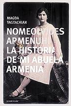 Nomeolvides Armenuhi: La historia de mi abuela armenia