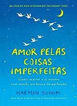 Amor pelas coisas imperfeitas (Portuguese Edition)