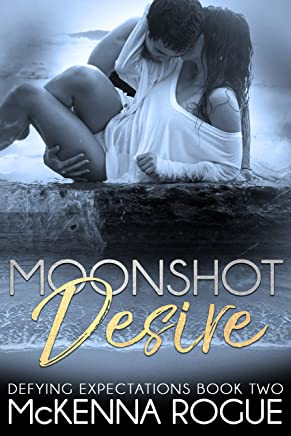 Moonshot Desire: a Friends to Lovers Romance (Defying Expectations Book 2) (English Edition)