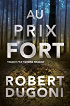 Au prix fort (Les enquêtes de Tracy Crosswhite t. 6) (French Edition)