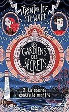 Les gardiens des secrets tome 02 : La course contre la montre (French Edition)