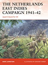 The Netherlands East Indies Campaign 1941–42: Japan's Quest for Oil (English Edition)