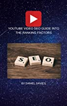 YOUTUBE SEO GUIDE : A guide into youtube ranking (English Edition)