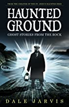 Haunted Ground: Ghost Stories from the Rock