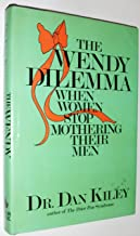 The Wendy Dilemma: When Women Stop Mothering Their Men