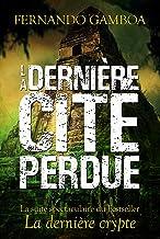 LA DERNIÈRE CITÉ PERDUE (Les aventures d'Ulysse Vidal t. 2) (French Edition)