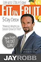 Fit On Fruit 5-Day Detox: Lose up to 12 lbs. in 5 days!