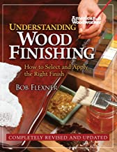 Understanding Wood Finishing: How to Select and Apply the Right Finish (Fox Chapel Publishing) Practical & Comprehensive w...