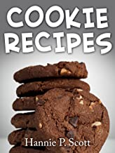 Cookie Recipes: Delicious and Easy Cookies Recipes (Quick and Easy Cooking Series Book 1)