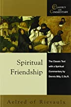 Spiritual Friendship: The Classic Text with a Spiritual Commentary by Dennis Billy, C.Ss.R. (Classics With Commentary)