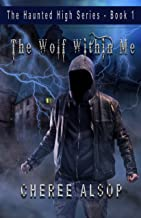 The Haunted High Series Book 1- The Wolf Within Me (English Edition)