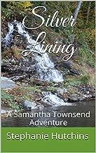 Silver Lining: A Samantha Townsend Adventure
