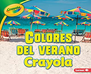 Colores del verano Crayola ® (Crayola ® Summer Colors) (Estaciones Crayola ® (Crayola ® Seasons)) (Spanish Edition)